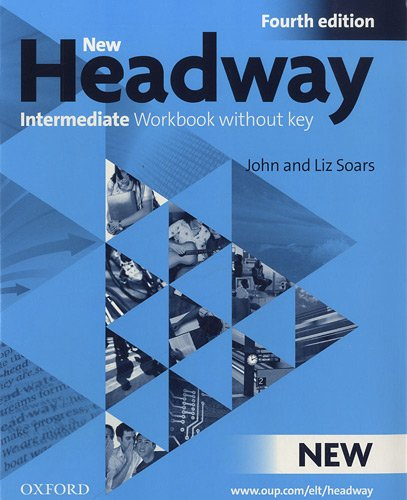 New Headway Intermediate: Workbook With Answer Key 4th Edition (New Headway Fourth Edition)