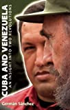 img - for Cuba and Venezuela: An insight into two revolutions [Paperback] [2006] (Author) Germ n S nchez book / textbook / text book