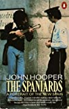The Spaniards: A Portrait of the New Spain