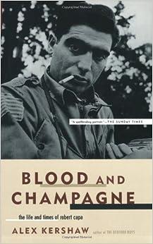 Times Of Robert Capa: Alex Kershaw: 9780306813566: Amazon.com: Books