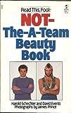 Not-The-A-Team Beauty Book (067150407X) by Schechter, Harold