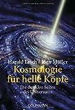 Kosmologie für helle Köpfe: Die dunklen Seiten des Universums