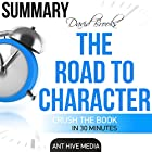 David Brooks' The Road to Character - Summary & Analysis Hörbuch von  Ant Hive Media Gesprochen von: David J. Bell