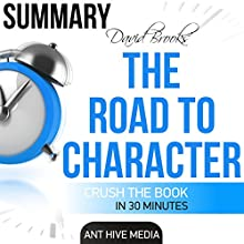 David Brooks' The Road to Character - Summary & Analysis Audiobook by  Ant Hive Media Narrated by David J. Bell