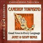 Cameron Townsend: Good News in Every Language (Christian Heroes: Then & Now) Hörbuch von Janet Benge, Geoff Benge Gesprochen von: Tim Gregory