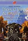Dieux et h�ros de l'Antiquit� : toute la mythologie grecque et latine par Gandon