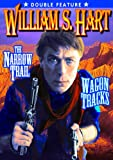 Hart, William S. Double Feature: Narrow Trail (1917) / Wagon Tracks (1919) (Silent)
