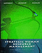 Human Resources Management A Strategic Approach by William P. Anthony