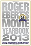 Roger Eberts Movie Yearbook 2013: 25th Anniversary Edition