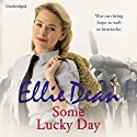 Some Lucky Day (       UNABRIDGED) by Ellie Dean Narrated by Julie Maisey