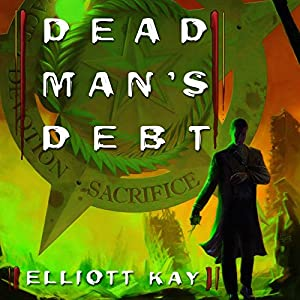 Dead Man's Debt Audiobook by Elliott Kay Narrated by Tim Pabon