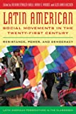 img - for Latin American Social Movements in the Twenty-first Century: Resistance, Power, and Democracy (Latin American Perspectives in the Classroom) book / textbook / text book