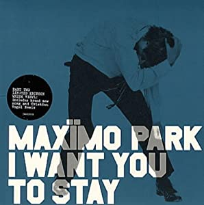 "I Want You to Stay [DISC 2] [7"" VINYL]"