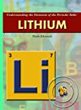 Lithium (Understanding the Elements of the Periodic Table: Set 3)