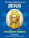 Frank Stack The New Adventures of Jesus: The Second Coming