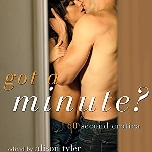 Got a Minute?: 60 Second Erotica Audiobook