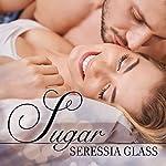 Sugar: Sugar and Spice Series #2 | Seressia Glass