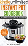 Instant Pot Cookbook: The Quick And E...