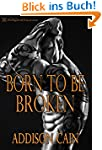 Born to be Broken (Alpha's Claim Book...