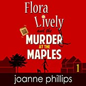 Flora Lively: Murder at the Maples | Joanne Phillips