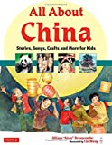 All About China: Stories, Songs, Crafts and More for Kids