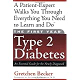 The First Year Type 2 Diabetes: An Essential Guide for the Newly Diagnosed (Marlowe Diabetes Library) ~ Gretchen E. Becker