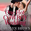 One Hot Cowboy Wedding: Spikes & Spurs, Book 4 Audiobook by Carolyn Brown Narrated by Ann Marie Lee