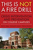 img - for This is Not a Firedrill: Crisis Intervention and Prevention on College Campuses book / textbook / text book