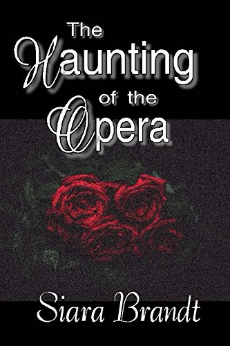 Book: The Haunting of the Opera by Siara Brandt