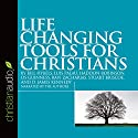 Life Changing Tools for Christians Audiobook by Bill Hybels, Luis Palau, Haddon Robinson, Ravi Zacharias, Stuart Briscoe, D. James Kennedy Narrated by Dick Staub, Bill Hybels, Luis Palau, Os Guinness, Haddon Robinson, Ravi Zacharias, Stuart Briscoe, D. James Kennedy