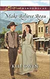 img - for Make-Believe Beau (Love Inspired Historical) book / textbook / text book
