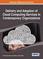 Delivery and Adoption of Cloud Computing Services in Contemporary Organizations Front Cover