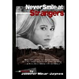 Never Smile at Strangers (Grand Trespass Series, #1) ~ Jennifer Minar-Jaynes