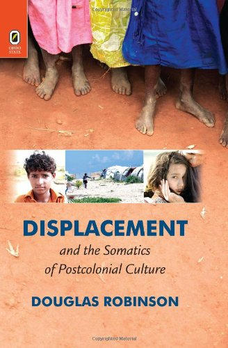 Displacement and the Somatics of Postcolonial Culture