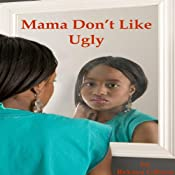 Mama Don't Like Ugly | [Rekaya Gibson]