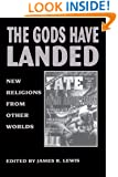 The Gods Have Landed (SUNY Series in Religious Studies)