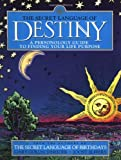 The Secret Language of Destiny: A Personology Guide to Finding Your Life Purpose (0670885975) by Elffers, Joost
