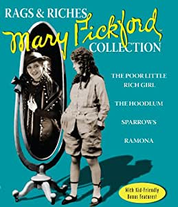Rags and Riches: The Mary Pickford Collection (The Poor Little Rich Girl / The Hoodlum / Sparrows / Ramona) [Blu-ray]