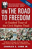 Charles E Cobb On the Road to Freedom: A Guided Tour of the Civil Rights Trail