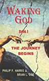 img - for Waking God Book I: The Journey Begins book / textbook / text book