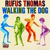 echange, troc Rufus Thomas - Walking The Dog