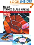 Basic Stained Glass Making: All the S...