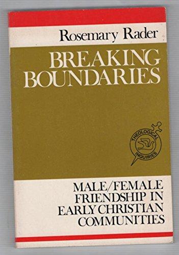 Breaking Boundaries: Male/Female Friendship in Early Christian Communities