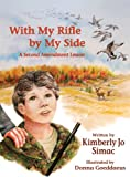 img - for With My Rifle By My Side: A Second Amendment Lesson book / textbook / text book
