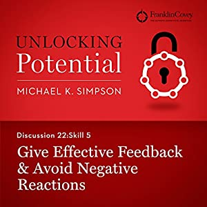 Discussion 22: Skill 5 - Give Effective Feedback & Avoid Negative Reactions Hörbuch