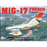 MiG-17 Fresco in Action - Aircraft No. 125 ~ Hans-Heiri Stapfer