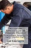 Diccionario Especializado de Términos Técnicos: Terminología Automotriz Inglés-Español-Inglés (Spanish Edition)