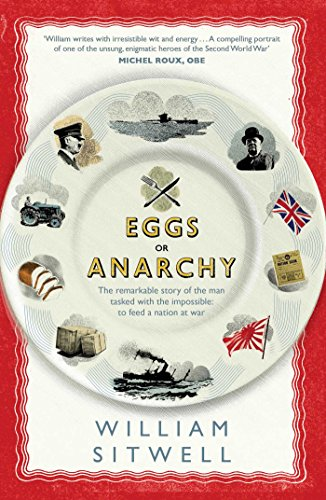 eggs-or-anarchy-the-remarkable-story-of-the-man-tasked-with-the-impossible-to-feed-a-nation-at-war-e
