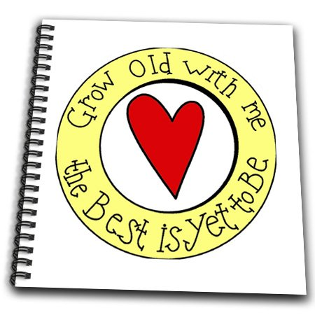 Evadane - Funny Quotes - Grow Old With Me The Best Is Yet To Be. - Drawing Book - Memory Book 12 X 12 Inch (Db_200853_2)