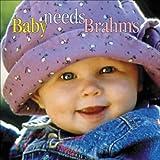 echange, troc  - Baby Needs Brahms